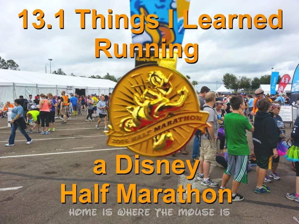 31.1 Things I learned Running My First runDisney Half Marathon
