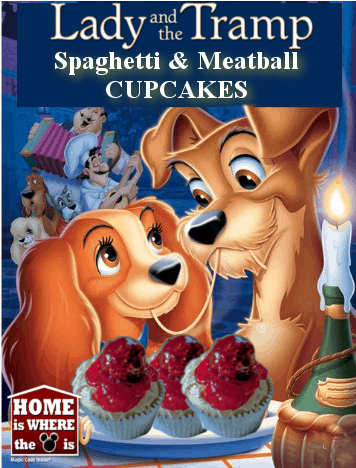Lady and Tramp dine on Spaghetti and Meatball cupcakes