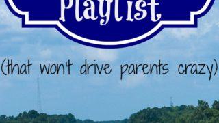 Kids Road Trip Playlist (that won't drive parents crazy)