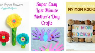 Super Easy Last Minute Mother's Day Crafts