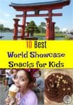 10 Best World Showcase Snacks for Kids