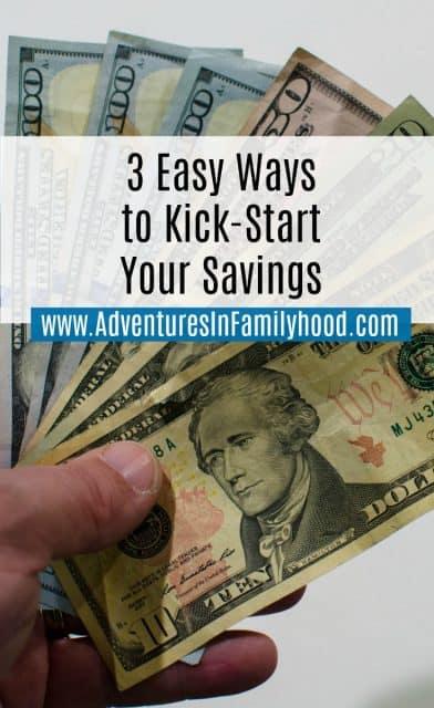 3 Easy Ways to Kick Start Your Savings