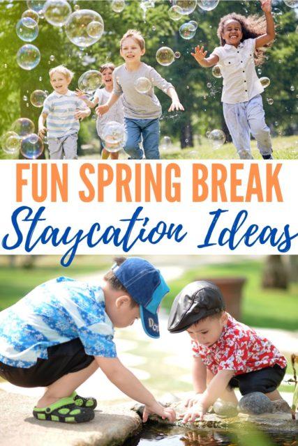 fun spring break staycation ideas